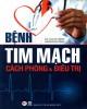 Ebook Bệnh tim mạch - cách phòng và điều trị: Phần 1