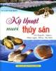 Ebook Kỹ thuật nuôi thủy sản sò huyết, ngao, bào ngư, hàu, tu hài: Phần 1