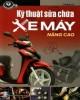 Ebook Kỹ thuật sửa chữa xe máy nâng cao: Phần 1