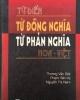 Ebook Từ điển từ đồng nghĩa – từ phản nghĩa Hoa Việt: Phần 2
