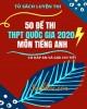 50 đề thi thử THPT Quốc gia 2020 môn Tiếng Anh (Có đáp án và giải chi tiết)