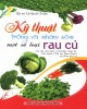 Ebook Kỹ thuật trồng và chăm sóc một số loại rau củ: Phần 1