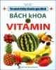 Ebook Bách khoa vitamin: Phần 1