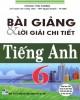 Ebook Bài giảng và lời giải chi tiết Tiếng Anh 6: Phần 1