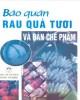 Ebook  Bảo quản rau quả tươi và bán chế phẩm: Phần 1
