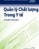 Ebook Quản lý chất lượng trong y tế - Lý thuyết và thực hành: Phần 2