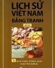 Ebook Lịch sử Việt Nam bằng tranh: Tập 5 (Bộ dày) - Nhà Trần thắng giặc Nguyên Mông - Trần Bạch Đằng