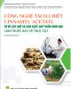 Ebook Công nghệ tách chiết Cinnamylacetate từ vỏ cây quế và sản xuất chế phẩm sinh học làm thuốc bảo vệ thực vật
