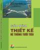 Giáo trình Thiết kế hệ thống tưới tiêu: Phần 1 - PGS.TS. Phạm Việt Hòa