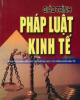 Giáo trình Pháp luật kinh tế: Phần 1 - PGS. TS. Nguyễn Thị Thanh Thủy