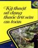 Ebook Kỹ thuật sử dụng thuốc trừ sâu an toàn: Phần 2