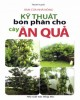Ebook Bạn của nhà nông - Kỹ thuật bón cây ăn quả: Phần 2