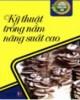Ebook Hướng dẫn kỹ thuật trồng nấm cho năng suất cao: Phần 1