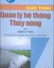 Giáo trình Quản lý hệ thống thủy nông: Tập 1 (Quản lý tưới) - Nguyễn Văn Hiệu (chủ biên)