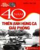 Ebook 40 năm thiên anh hùng ca giải phóng: Phần 1