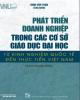 Ebook Phát triển doanh nghiệp trong các cơ sở giáo dục đại học từ kinh nghiệm quốc tế đến thực tiễn Việt Nam: Phần 1