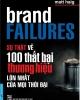 Ebook Sự thật về 100 thất bại thương hiệu lớn nhất của mọi thời đại