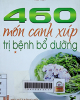 460 món canh xúp trị bệnh bổ dưỡng