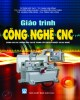 Giáo trình Công Nghệ CNC: Phần 2